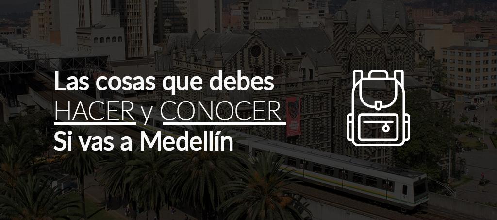 Todo lo que puedes hacer en Medellín