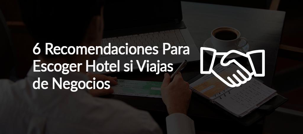 Como Escoger un Hotel para Negocios