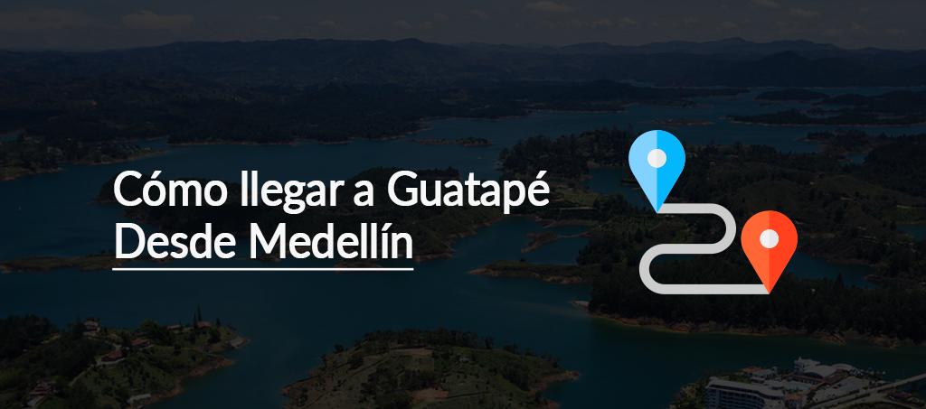Guatapé desde Medellín