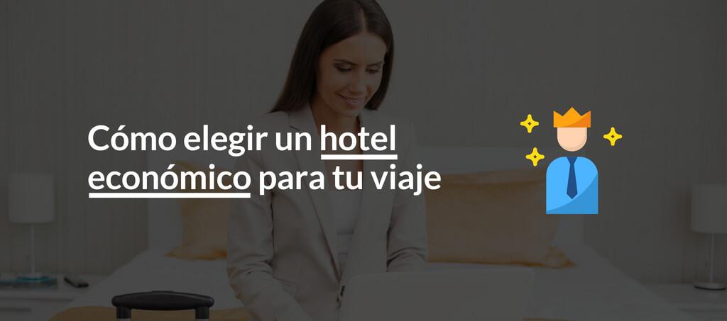 Cómo elegir un hotel economico para tu viaje