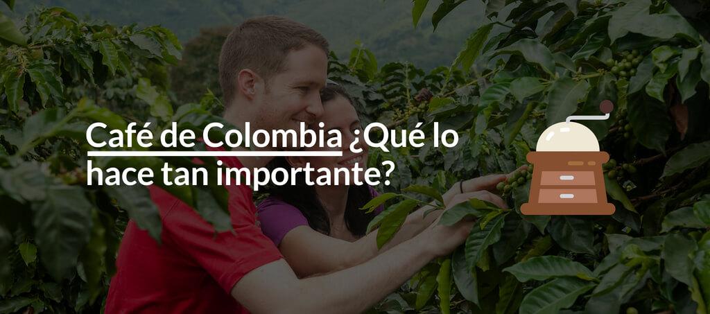 Cafe de Colombia, que lo hace tan importante