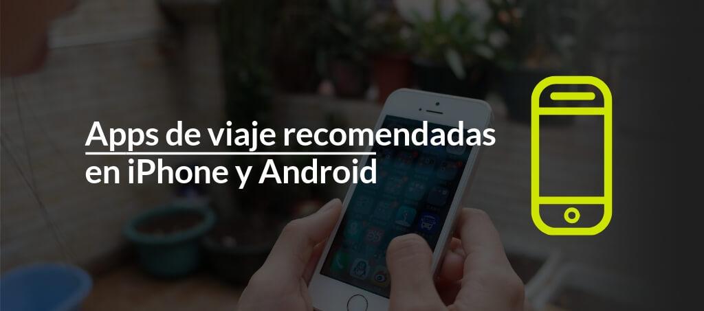 Apps de viaje recomendadas en iPhone y Android