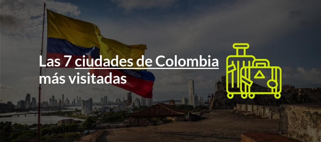Conoce las 7 ciudades de Colombia más visitadas