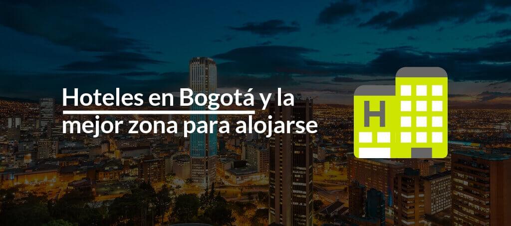 Hoteles en Bogota y la mejor zona para alojarse