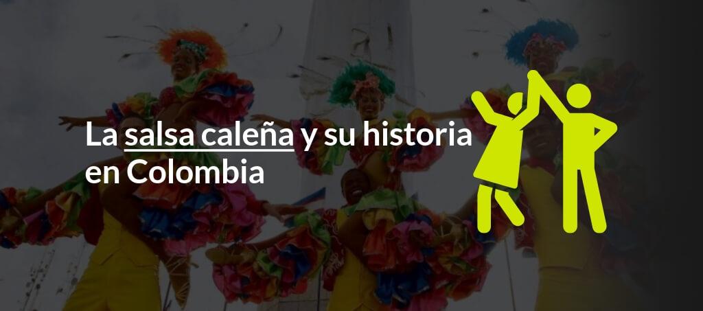 La salsa calena y su historia en Colombia