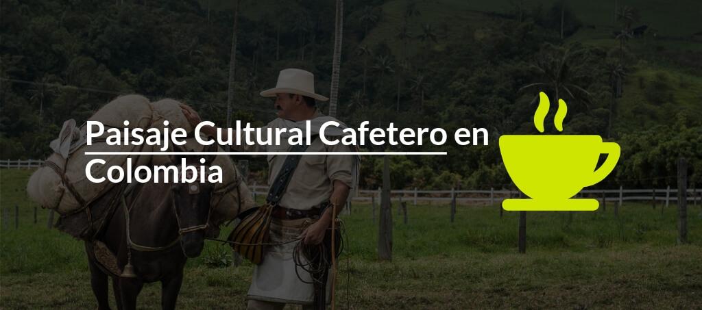 Paisaje Cultural Cafetero en Colombia