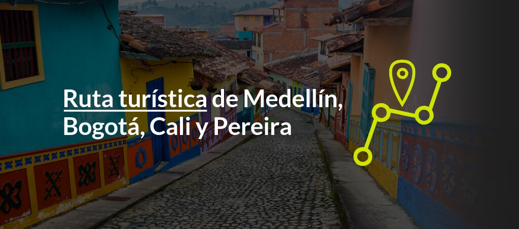 Ruta turística de_Medellin_Bogota_Cali_Pereira