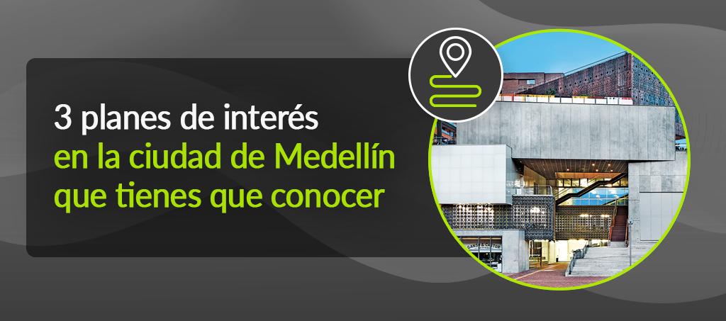 3 planes en Medellín
