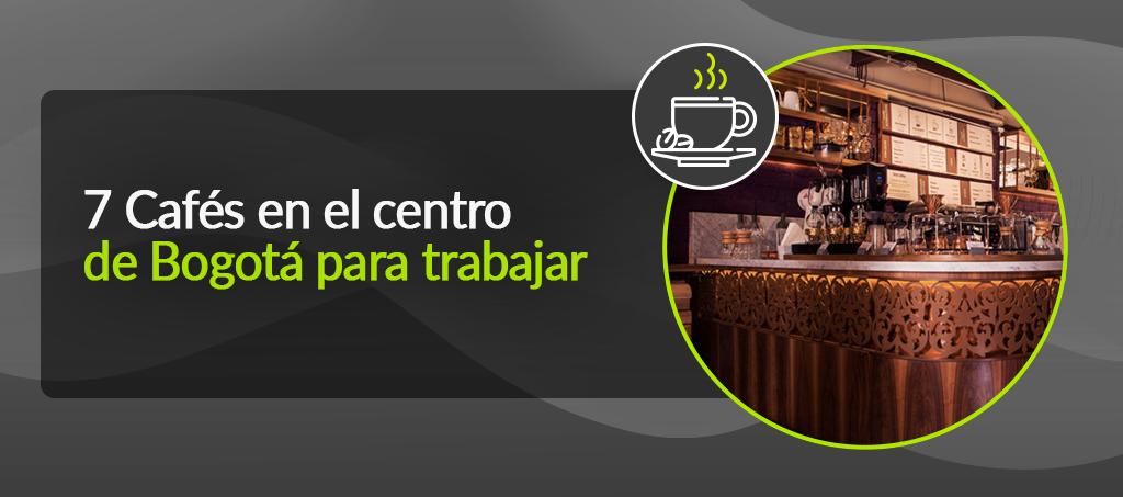 7 Cafés en el centro de Bogotá para trabajar