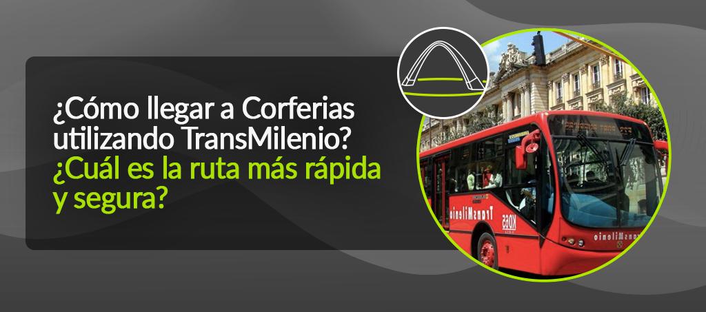 ¿Cómo llegar a Corferias utilizando TransMilenio?