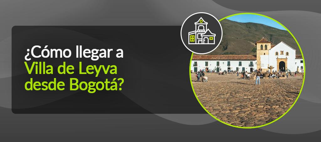 ¿Cómo llegar a Villa de Leyva?