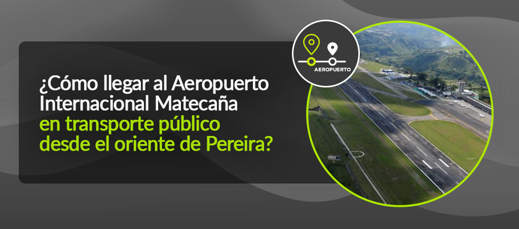 Aeropuerto Int Matecaña desde oriente de Pereira