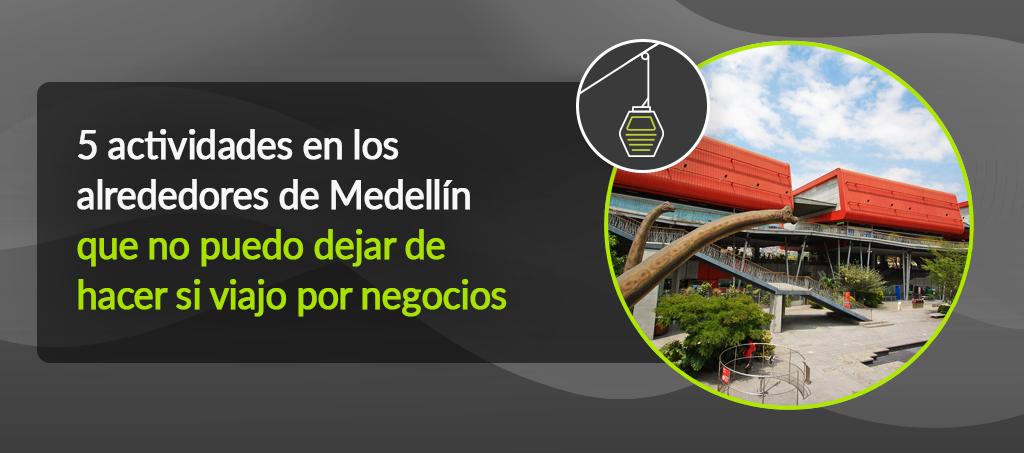 5 actividades en los alrededores de Medellín