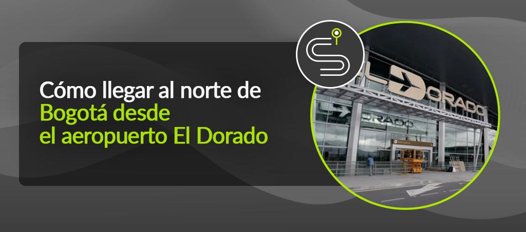 Cómo llegar al norte de Bogotá desde el aeropuerto El Dorado