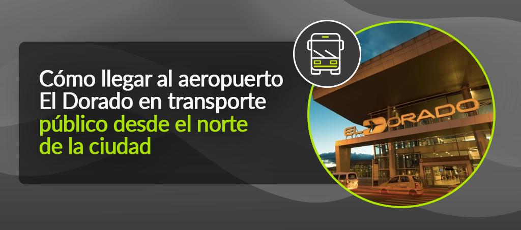 Cómo llegar al aeropuerto El Dorado en transporte público