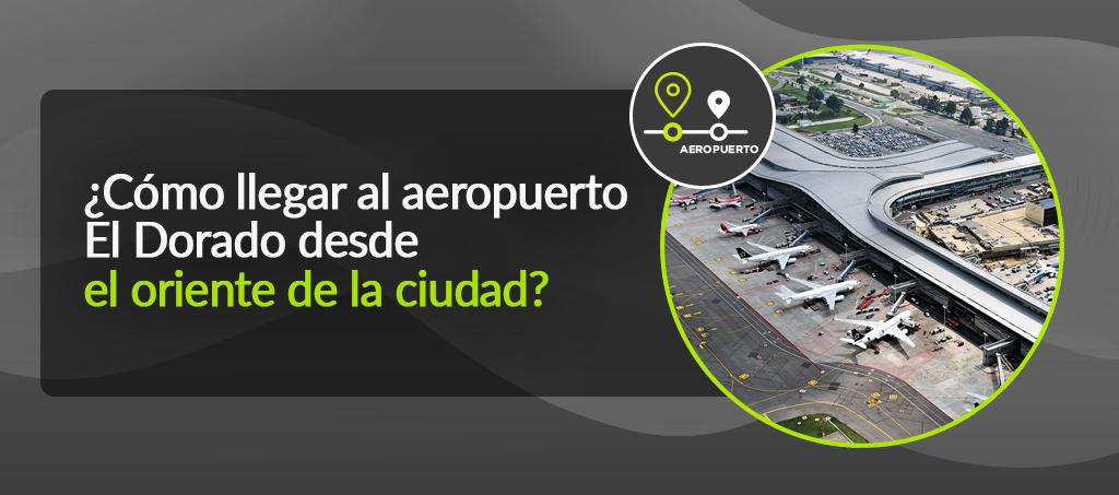 ¿Cómo llegar al aeropuerto El Dorado?