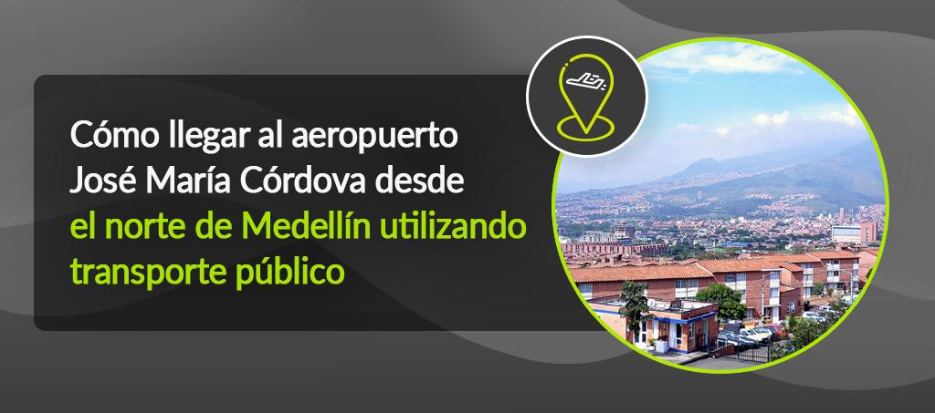 Cómo llegar al aeropuerto José María Córdova desde el norte de Medellín