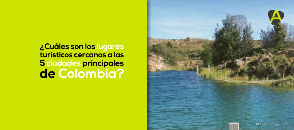 Lugares cercanos a ciudades de Colombia