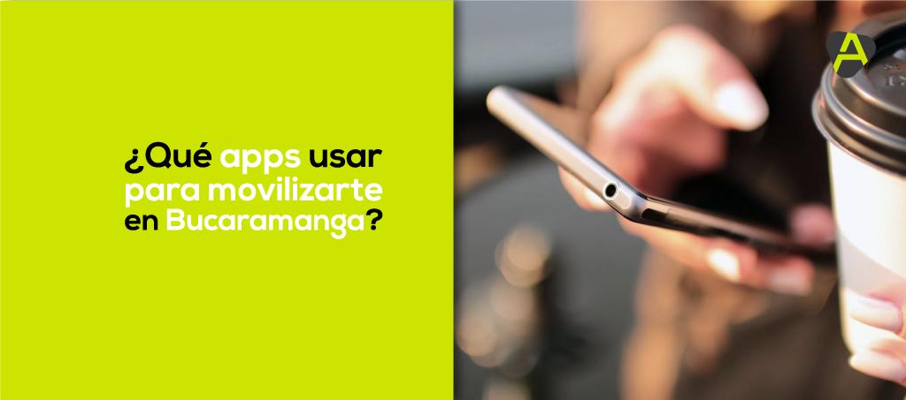 Apps para movilizarte en Bucaramanga