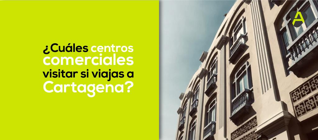Centros Comerciales Cartagena