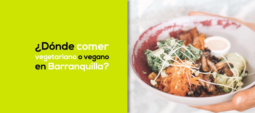 Comer Vegetariano Barranquilla