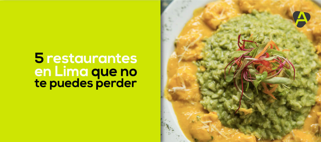 restaurantes de Lima que no te puedes perder